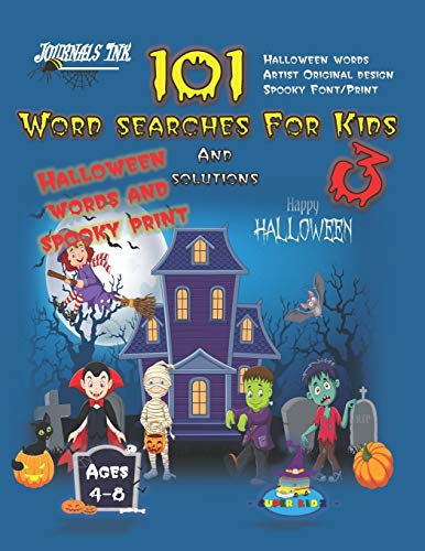 101 Word Searches For Kids 3: SUPER KIDZ Brand. Children - Ages 4-8 (US Edition). Halloween custom art & letters interior. 101 word searches with ... (SuperKidz - Word Searches for Kids, Band 3)