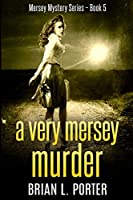 A Very Mersey Murder: Large Print Edition