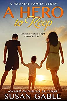 A Hero to Keep (Hawkins Family Book 1) by [Susan Gable]