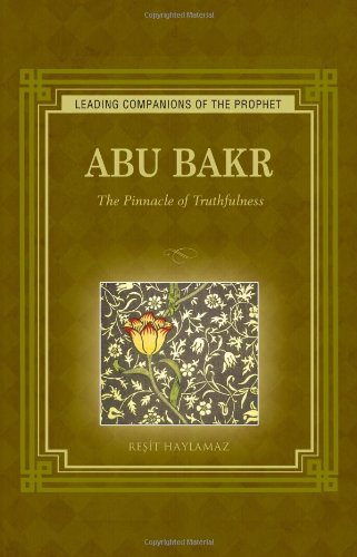 Abu Bakr: The Pinnacle of Truthfulness (Leading Companions of the Prophet)