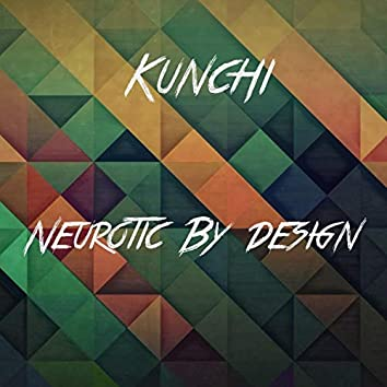 Neurotic by Design