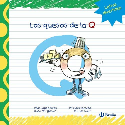 Los quesos de la Q (Castellano - A Partir De 3 Años - Libros Didácticos - Las Divertidas Aventuras De Las Letras Y Los Números)