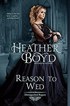 Reason to Wed (The Distinguished Rogues Book 7) by [Heather Boyd]