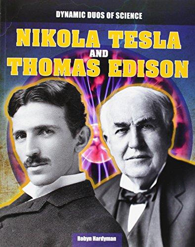 Nikola Tesla and Thomas Edison (Dynamic Duos of Science, Band 6)