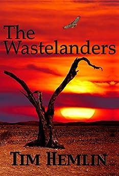 The Wastelanders by [Tim Hemlin]