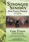 Stronger Seniors Core Fitness: Chair-based Pilates program designed to strengthen the abdominals, lower back and pelvic...
