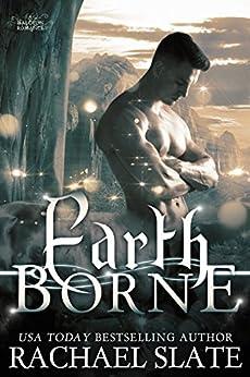 Earth Borne (Halcyon Romance Series Book 2) by [Rachael Slate, Kelley Heckart]