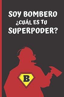 SOY BOMBERO ¿CUÁL ES TU SUPERPODER?: CUADERNO LINEADO. CUADERNO DE NOTAS,  DIARIO O AGENDA. REGALO CREATIVO Y ORIGINAL PARA BOMBEROS.