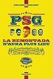 PSG la remontada n'aura plus lieu - De Doha à Paris, dans les affaires internes du PSG