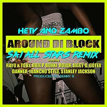 Around Di Block (feat. Rayo & Toby, Obie P, Buxxi, Rojah, Jiggy Drama, Gotex, Danner, Juancho Style, Stanley Jackson) [SAI All Stars Remix]
