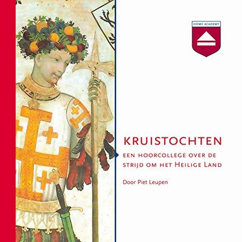 Kruistochten: Een hoorcollege over de strijd om het Heilige Land audiobook cover art