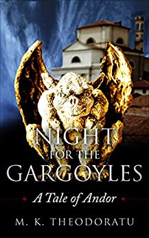 Night for the Gargoyles (Andor Demons Wars) by [M. K. Theodoratus]