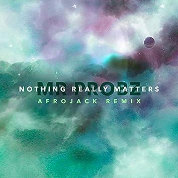 Nothing Really Matters (Afrojack Remix)