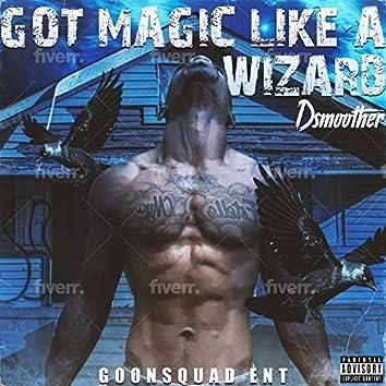 Got Magic Like a Wizard