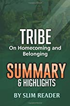 Tribe: On Homecoming and Belonging | Summary & Highlights