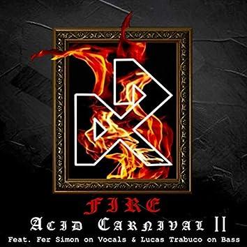 Fire: Acid Carnival II (feat. Lucas Trabuco & Fer Simon)