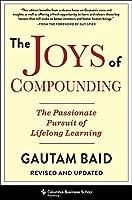The Joys of Compounding: The Passionate Pursuit of Lifelong Learning (Heilbrunn Center for Graham & Dodd Investing)