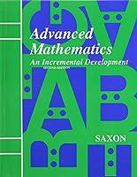 Advanced Mathematics: An Incremental Development (Saxon Advanced Math)