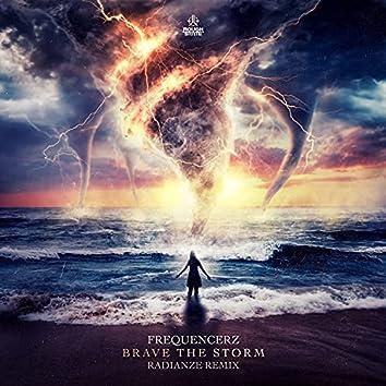 Brave The Storm (Radianze Remix)
