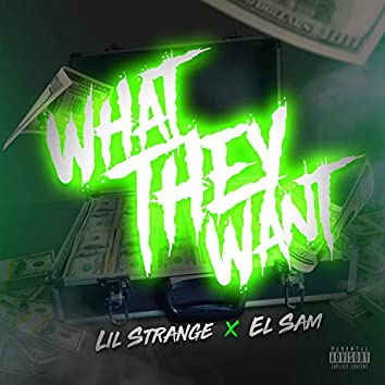 What They Want (feat. El Sam)