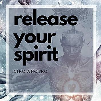 Release Your Spirit