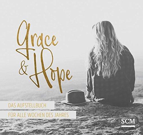 Grace & Hope - Aufstellbuch: Das Aufstellbuch für alle Wochen des Jahres