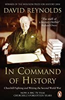 In Command Of History: Churchill Fighting And Writing Second World War by David Reynolds(2005-06-28)