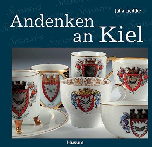 Andenken an Kiel: Souvenirs aus der Sammlung des Kieler Stadt- und Schifffahrtmuseums