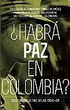 Habrá paz en Colombia?: Entrevistas al comandante Timoleón Jiménez sobre el dialog entre las FARC-EP y el gobierno colombiano (Contexto Latinoamericano) (Spanish Edition)