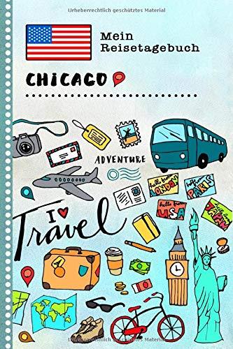 Chicago Reisetagebuch: Kinder Reise Aktivitätsbuch zum Ausfüllen, Eintragen, Malen, Einkleben A5 - Ferien unterwegs Tagebuch zum Selberschreiben - Urlaubstagebuch Journal für Mädchen, Jungen