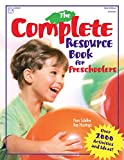 The Complete Resource Book for Preschoolers: An Early Childhood Curriculum With Over 2000 Activities and Ideas (Complete Resource Series)