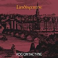 Fog on the Tyne by LINDISFARNE (2004-06-15)