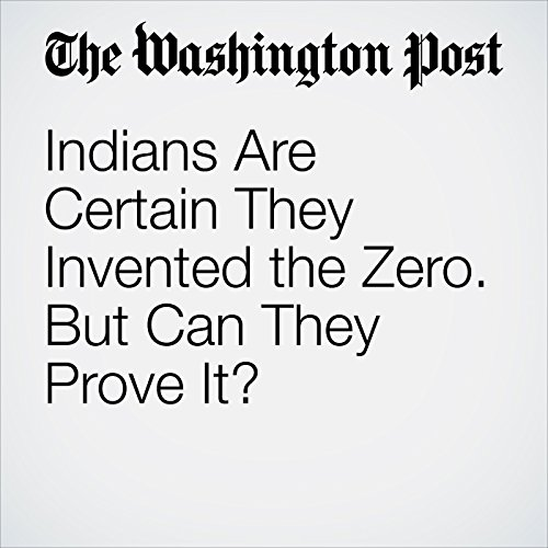 Indians Are Certain They Invented the Zero. But Can They Prove It? audiobook cover art