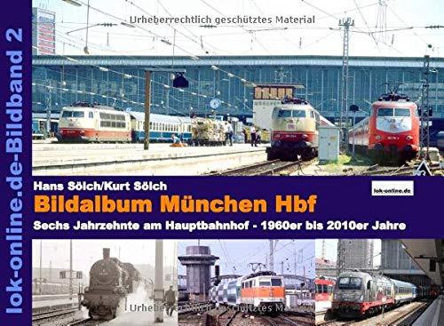 Bildalbum München Hbf: Sechs Jahrzehnte am Hauptbahnhof - 1960er bis 2010er Jahre