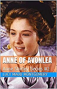 Anne of Avonlea: Anne Shirley Series #2 (English Edition)
