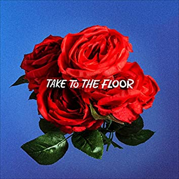 Take To The Floor