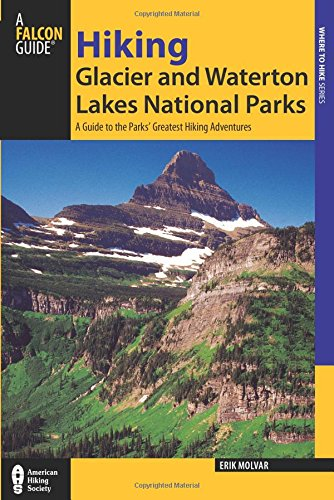 Hiking Glacier and Waterton Lakes National Parks, 4th: A Guide to the Parks' Greatest Hiking Adventures (Regional Hiking Series)