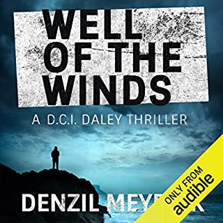 Well of the Winds     A DCI Daley Thriller, Book 5              By:                                                                                                                                 Denzil Meyrick                               Narrated by:                                                                                                                                 David Monteath                      Length: 10 hrs and 11 mins     54 ratings     Overall 4.4