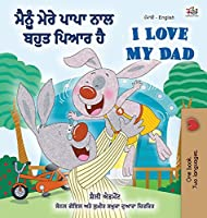 I Love My Dad (Punjabi English Bilingual Book for Kids): Punjabi India (Punjabi English Bilingual Collection)