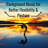 Background Music for Better Flexibility & Posture: Basic Yoga Poses Sounds and All-round Fitness