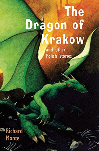 The Dragon of Krakow: and other Polish Stories (Folktales from Around the World)