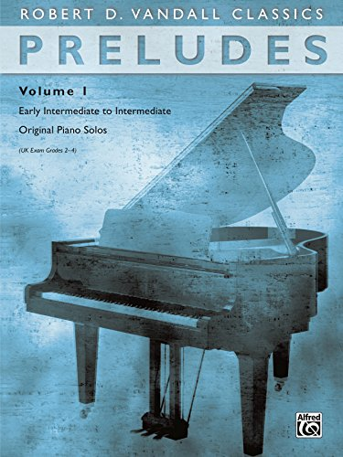 Preludes, Volume 1: Early Intermediate to Intermediate Original Piano Solos (Robert D. Vandall Classics) (English Edition)