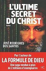 L'ultime secret du christ de Jose rodrigues dos Santos
