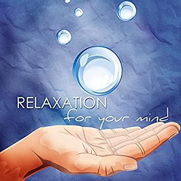 Relaxation for Your Mind: Ambient Piano Music, Relaxing Sounds, Relaxing Songs and Background Music for Relaxation