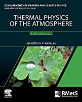 Thermal Physics of the Atmosphere (Developments in Weather and Climate Science)