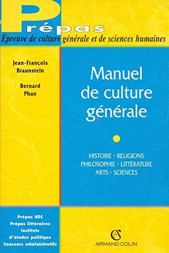 Manuel de culture générale: Histoire - Religions - Philosophie - Littérature - Arts - Sciences
