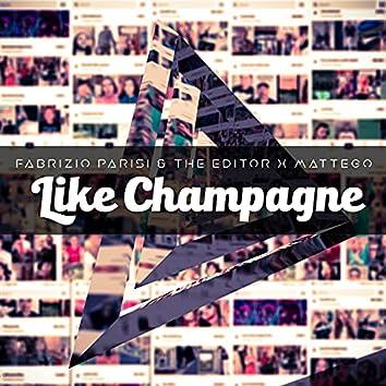 Like Champagne
