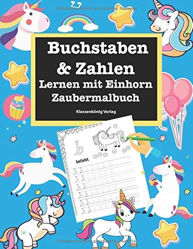 Buchstaben & Zahlen Lernen mit Einhorn  Zaubermalbuch: Übungsheft, Einhorn Malbuch und...