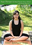 Yoga Therapy for Back Pain and Stress Relief with Kanta Barrios by Inner Splendor Yoga by Inner Splendor Yoga