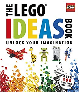 The LEGO® Ideas Book: Unlock Your Imagination by [Daniel Lipkowitz]
